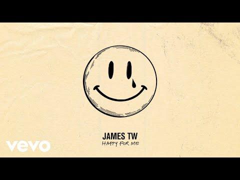 James TW - Happy For Me (Audio)