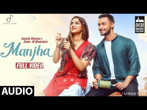 manjha-full-song---aayush-sharma,-riyaz-ali-|-hai-manjha-tera-tej-ye-dil-ki-patang-ko-kaate-|-audio