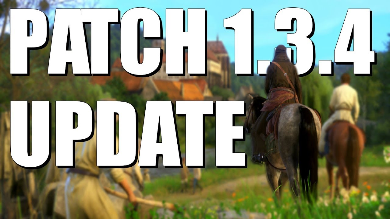 kingdom come deliverance patch 1.3.4