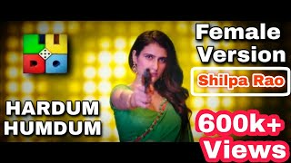 Hardum humdum female version song | LUDO | Anurag Basu