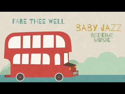 Jazz Lullabies Around the World - Fare Thee Well