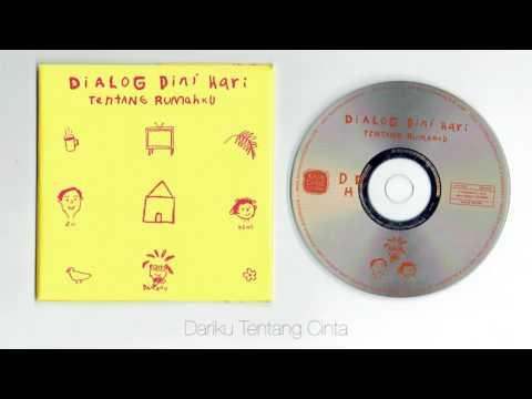 Dialog Dini Hari - Tentang Rumahku ( full album )