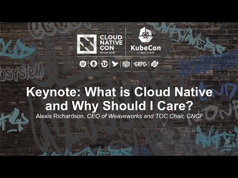 Keynote: What is Cloud Native and Why Should I Care? - Alexis Richardson, CEO of Weaveworks