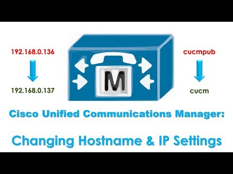 Cisco Unified Communicatıons Manager (CUCM): Changing Hostname & IP Settings