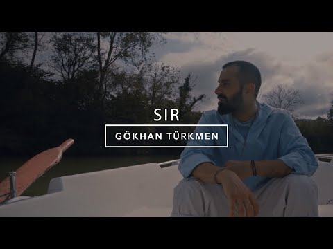 Sır [Official Video] - Gökhan Türkmen