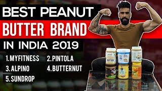 BEST PEANUT BUTTER BRAND INDIA 2019 | MyFitness , Alpino, Pintola, Butternut, Sundrop