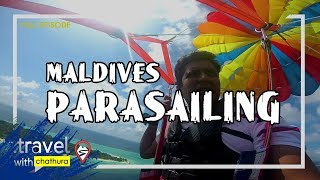 Travel With Chatura | Maldives - Parasainig Tour (Full Episode) Thumbnail