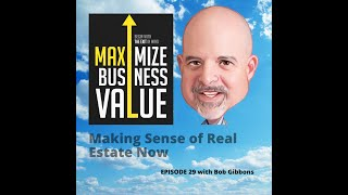 MP Podcast Episode 29: Making Sense of Real Estate Now with Bob Gibbons