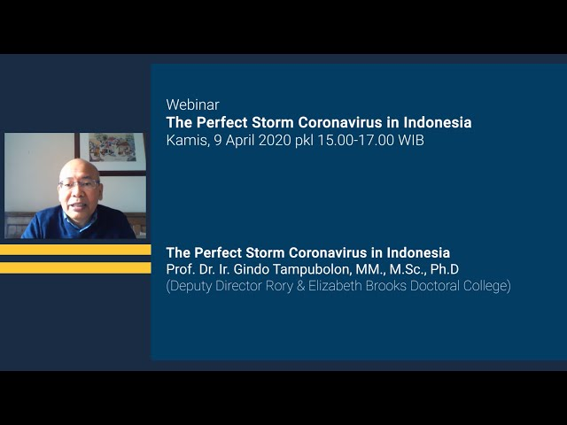 The perfect storm coronavirus in Indonesia Prof Dr Ir Gindo Tampubolon, MM, MSc, PhD