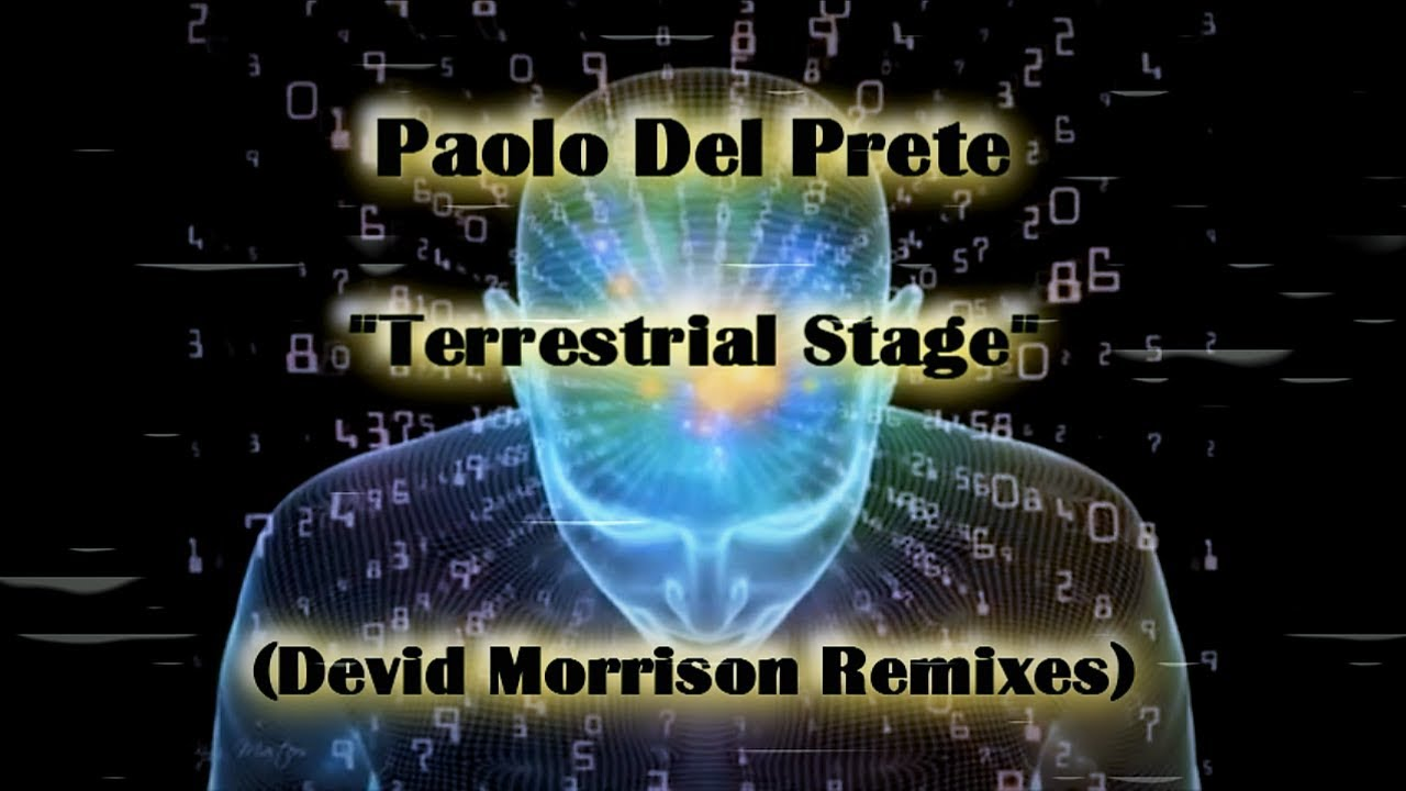 Paolo Del Prete - Terrestrial stage (Devid Morrison Remixes)