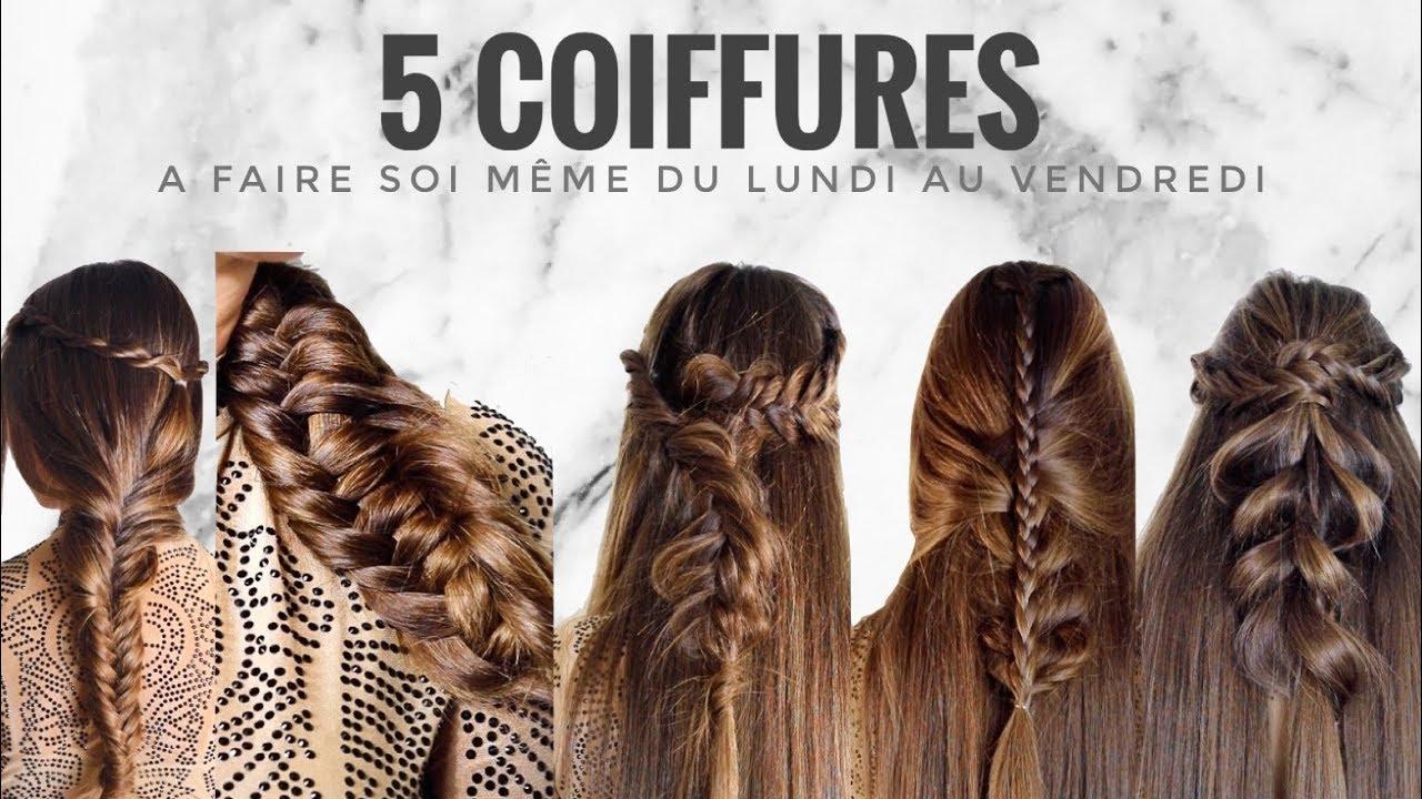 Coiffure Facile A Faire Soi Meme Idees Du Lundi Au Vendredi Youtube