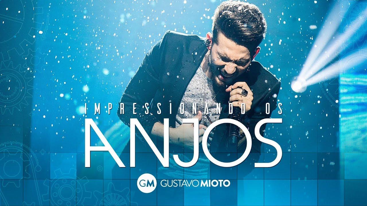 Download Gustavo Mioto - Impressionando os Anjos