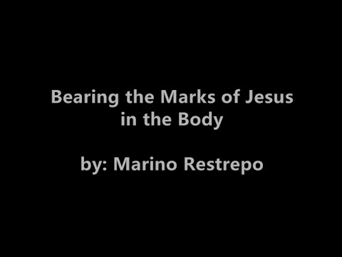 Bearing the Marks of Jesus in the body