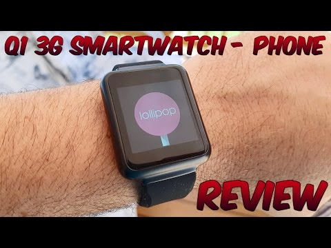 Q1 3G Smartwatch Phone REVIEW - Android 5.1, MTK6580
