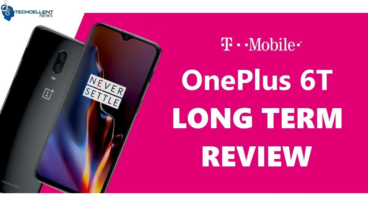 T-Mobile OnePlus 6T Long Term Review: How is it Holding Up