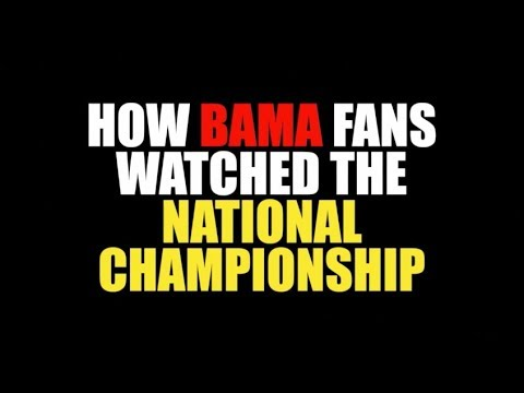 How Bama Fans Watched The National Championship (2018)