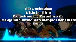 Little by Little - Kanashimi wo Yasashisa ni (Video Lirik & Terjemahan) | Naruto Opening 3 Full