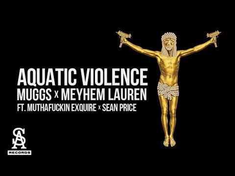 MEYHEM LAUREN & DJ MUGGS - Aquatic Violence ft. Mr. Muthafuckin Exquire and Sean Price