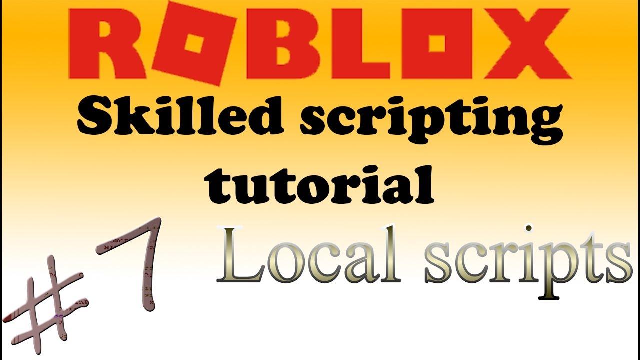 🍌#7 Roblox skilled scripting tutorial   Local scripts