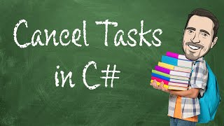 How to Cancel Taṡks in C# - Using CancellationTokenSource and CancellationToken
