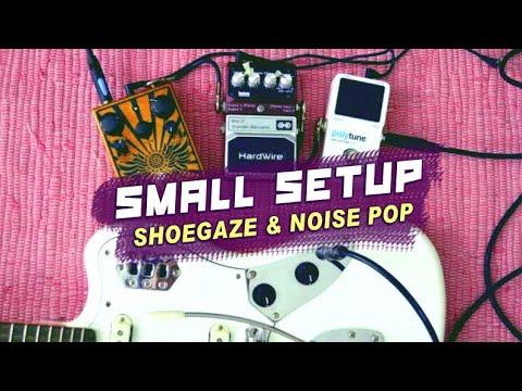 SMALL BUDGET Guitar Setup for SHOEGAZE | DREAM POP | AMBIENT