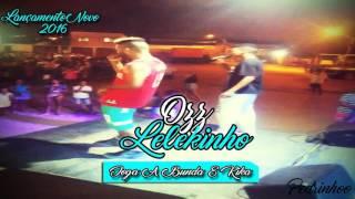 Ozz Lelekinho| Joga A Bunda E Kika|Lançamento 2016
