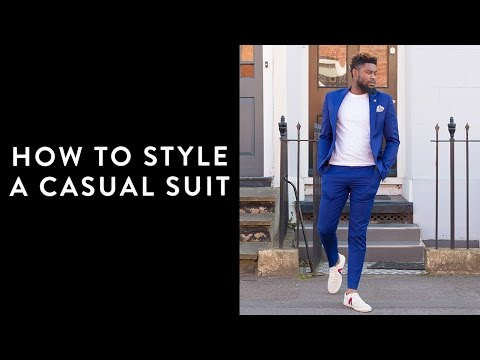 STYLE TIPS   HOW TO STYLE A CASUAL SUIT   DRESS DOWN A SUIT