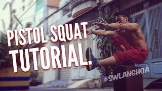 Hướng dẫn Pistol Squat - Tập chân với Pistol Squat - Street Workout Lang Hoa.