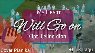 Not Pianika My heart will go on -  ( Titanic ) +lirik lagu || Cipt. Celine Dion