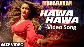 Hawa Hawa (Video Song) Mubarakan   Anil Kapoor, Arjun Kapoor, Ileana D'Cruz, Athiya Shetty