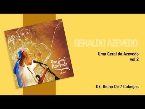 Geraldo Azevedo: Bicho de 7 Cabeças | Uma Geral do Azevedo (áudio oficial)