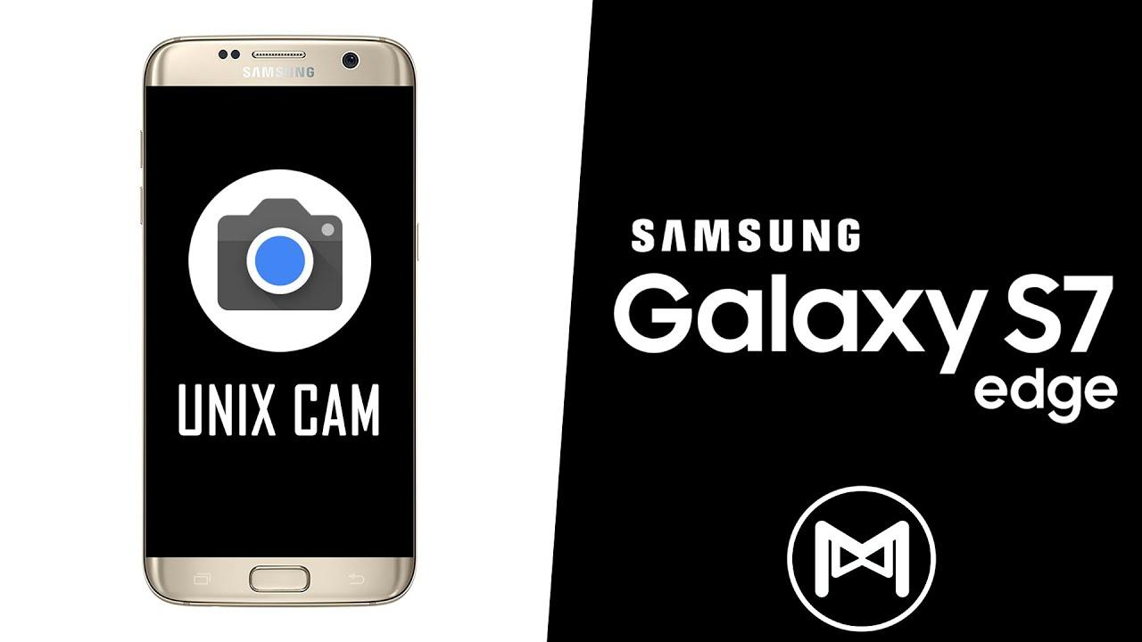 Samsung Galaxy S7 Edge   Google Camera - UnixCam - Exynos