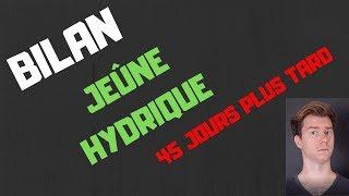 BILAN JEÛNE HYDRIQUE 45 JOURS APRES