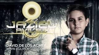 Jaziel Avilez - David De Los Acme (Estudio 2015)