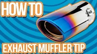 How To   Install Exhaust Burn Muffler Tip