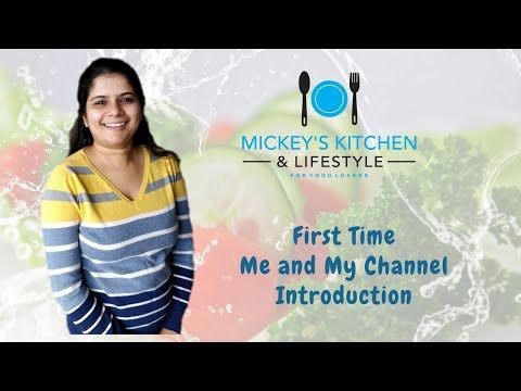 First Time Me & My Channel Introduction  - Mickey Kitchen's & Lifestyle