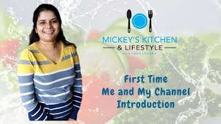 First Time Me & My Channel Introduction  - Mickey Kitchen