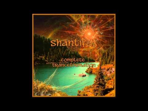 Shantifax - Complete Tranceformation