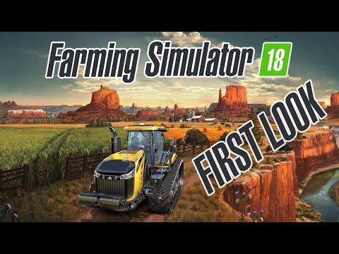 Farming Simulator 18 | FIRST LOOK Gameplay - YouTube