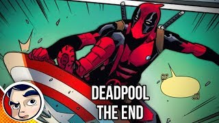 "Deadpool ""The End... Death of Deadpool"" - Legacy Complete Story"