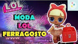 MODA LOL SURPRISE a FERRAGOSTO: gli outfit giusti per la festa dell'estate! | Scarta Regali