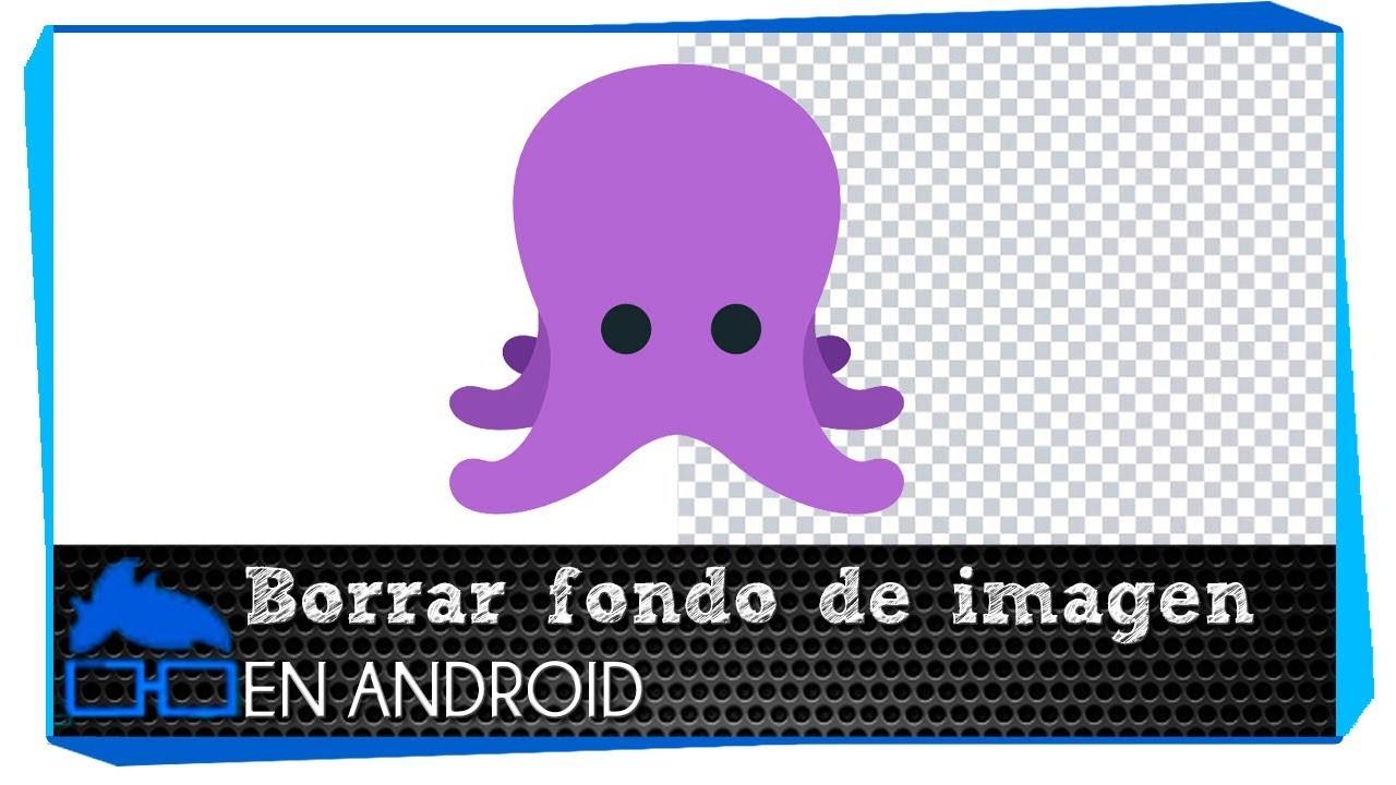 Borrar el Fondo de una Imagen en Android