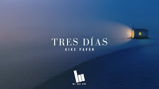 Kike Pavón - Tres Días (Letra)