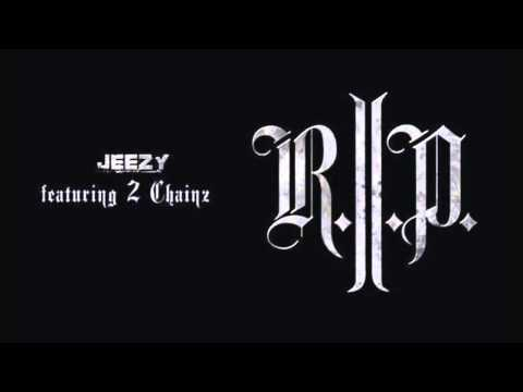 Young Jeezy - R.I.P. (Ft. 2 Chainz) [FREE DOWNLOAD] [HQ]