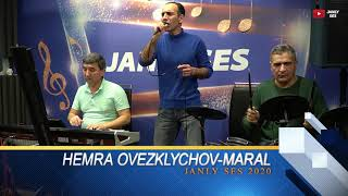 HEMRA OVEZKLYCHEV - MARAL JANLY SES 2021