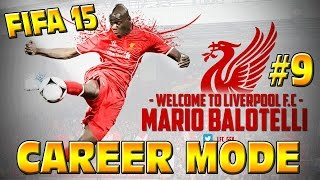 Fifa 15 liverpool career mode #9 what a goal balotelli!!