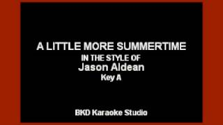 A Little More Summertime (In the Style of Jason Aldean) (Karaoke with Lyrics)