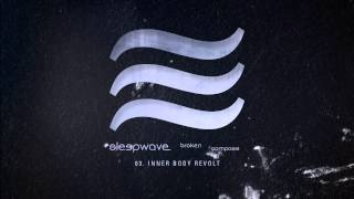 "Sleepwave - ""Inner Body Revolt"" (Full Album Stream)"