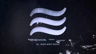 """Sleepwave - """"Inner Body Revolt"""" (Full Album Stream)"""
