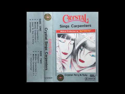 Crystal Sings Carpenters, Terry And Yolly (from Cassette)